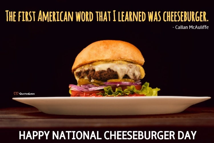 National Cheeseburger Day Quotes, Captions, Wishes, Messages, Images, Pictures, Poster For Instagram & Facebook
