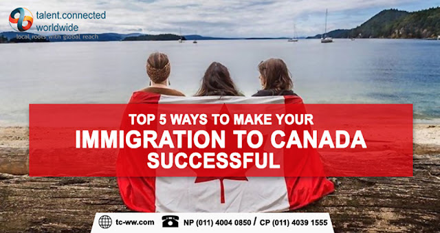 Top 5 Ways to Make Your Immigration to Canada Successful