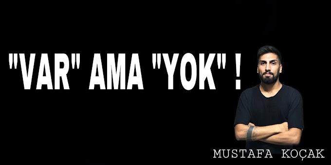 """""""VAR"""" AMA """"YOK"""" !"""