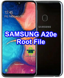 How to Root Samsung SM-A202F Android10 & Samsung A20e RootFile Download