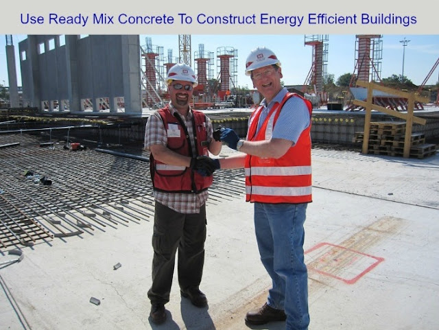 Use Ready Mix Concrete To Construct Energy Efficient Buildings