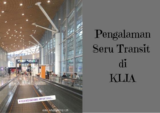 transit di bandara KLIA, kegiatan seru saat transit, jala-jalan di KLIA, pengalaman seru transit di KLIA
