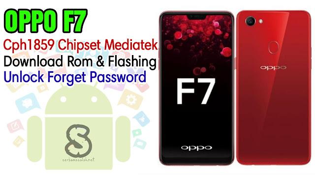 Download Rom Official / Flashing Oppo F7 Cph1859 Mediatek Lupa Password Kunci Layar, Bootloop, Hang Logo