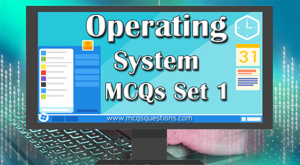 Operating System MCQ with Answers Set 1