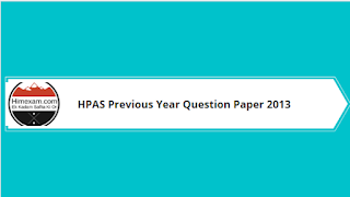 HPAS Previous Year Question Paper 2013