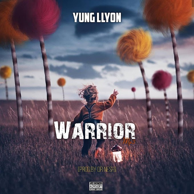 [Music] Yung llyon - Warrior (prod. Dr. Nesh) #Arewapublisize