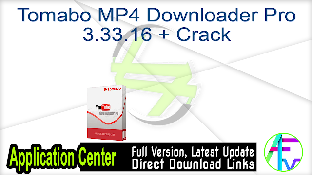 Tomabo MP4 Downloader Pro 3.33.16 + Crack
