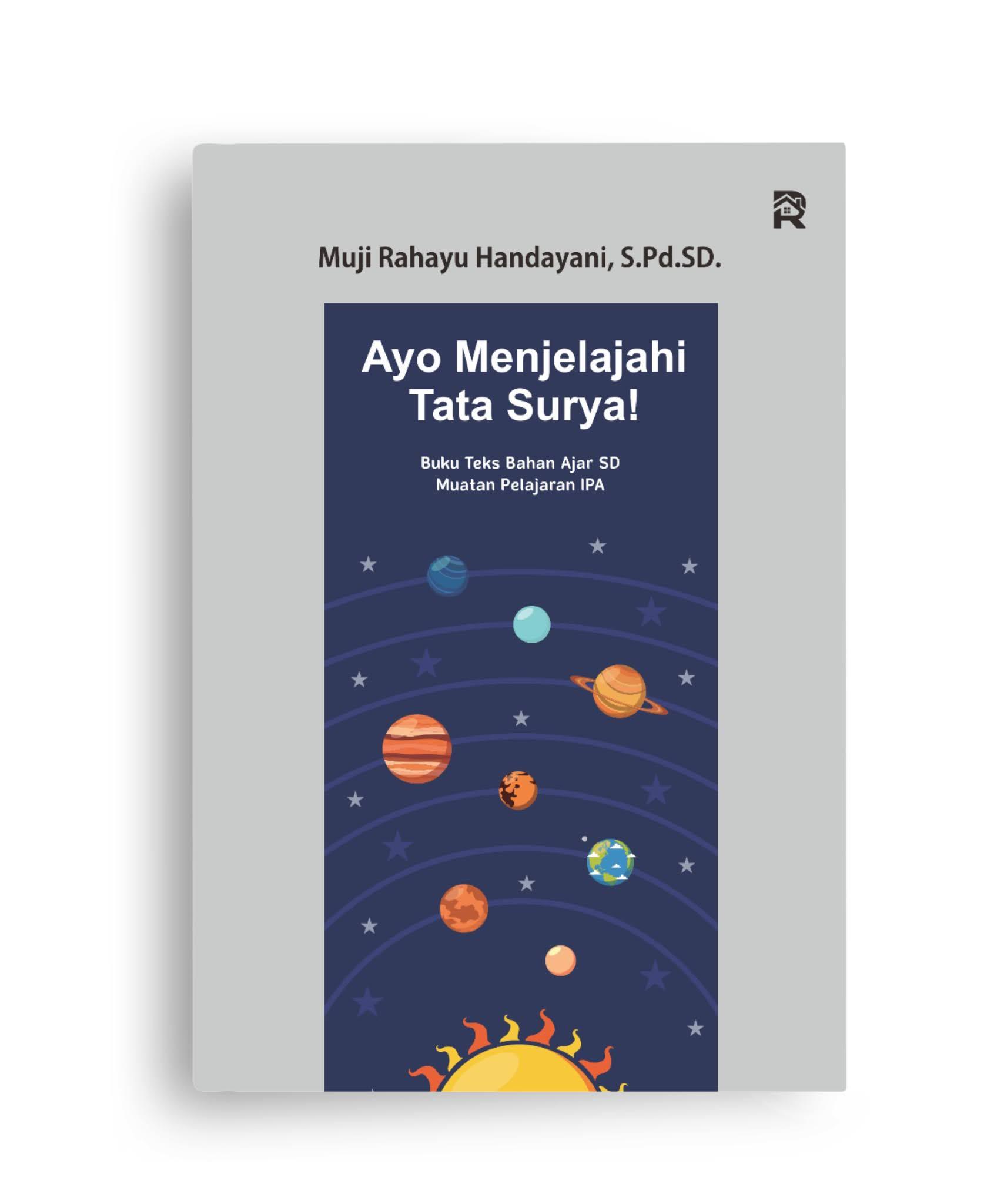 Ayo Menjelajahi Tata Surya (Buku Teks Bahan Ajar SD Muatan Pelajaran IPA)