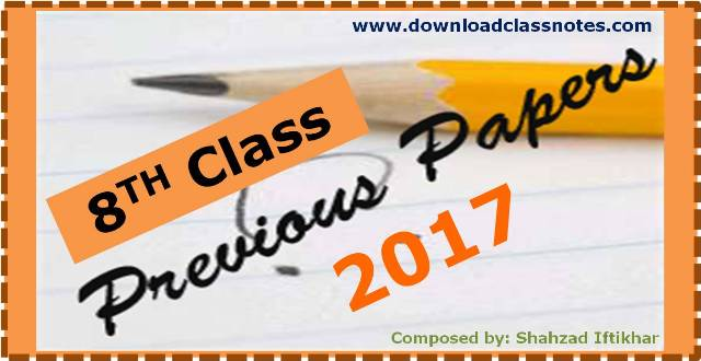 8th Class Old Question Papers (Annual Exam 2017) for Islamabad Model Schools & Colleges