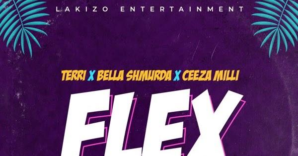 Music] Lakizo Ft. Terri & Bella Shmurda, Ceeza Milli – Flex