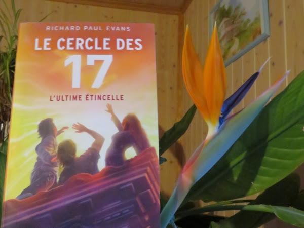 Le cercle des 17, tome 7 : L'ultime étincelle de Richard Paul Evans