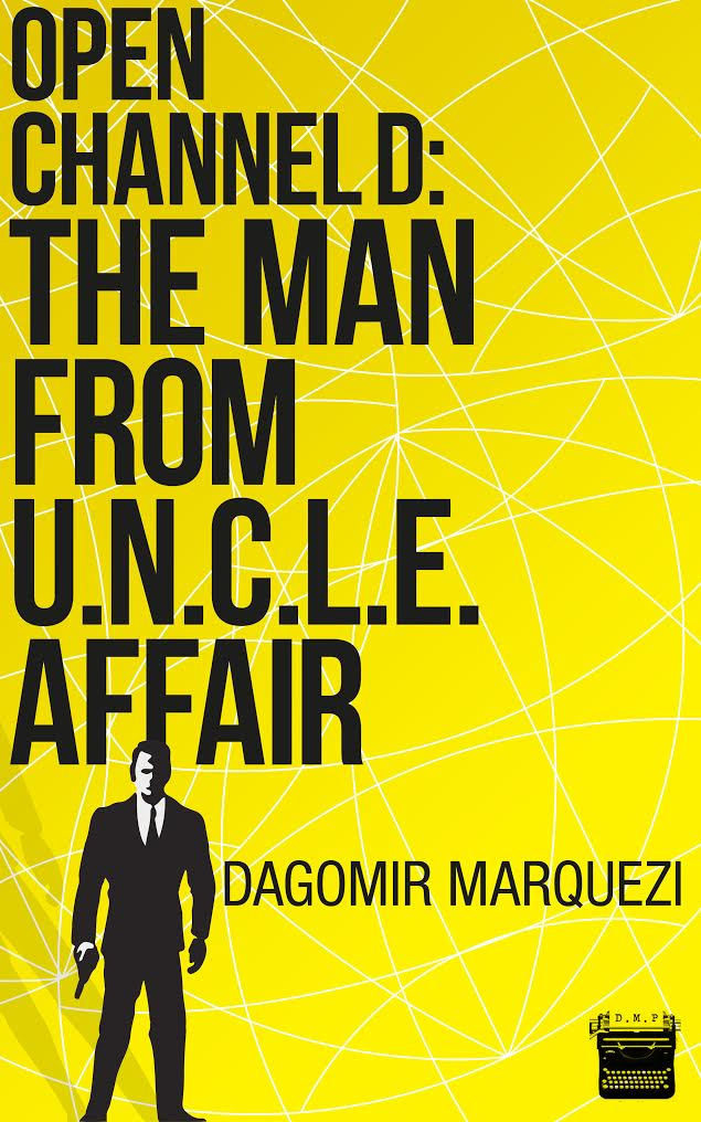 Open Channel D: The Man From UNCLE Affair: