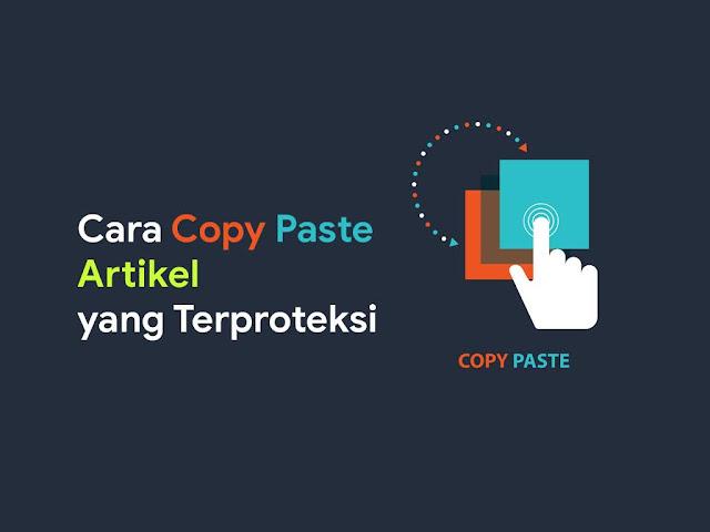 Cara Copy Artikel di Web yang di Proteksi