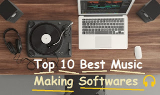 Top 10 Best Music Making Softwares - Ghar Baithe Music Sikhe/Banaye