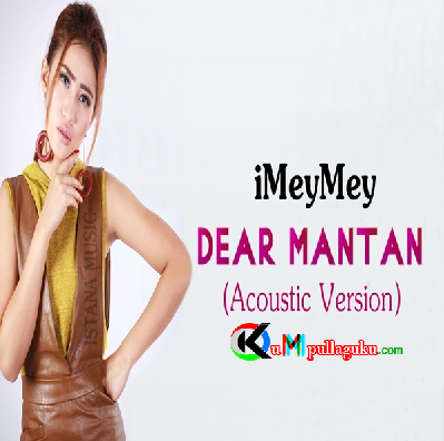 iMeyMey - Dear Mantan (Acoustic Version)