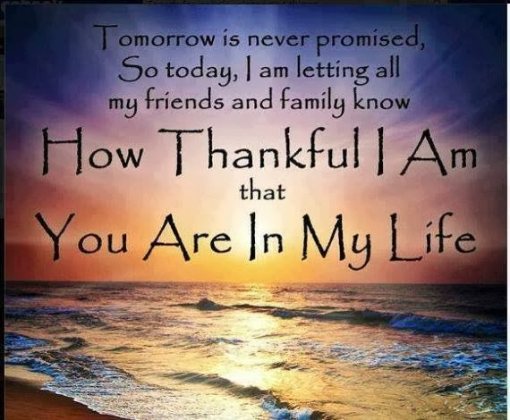 Thankful Quotes: Tomorrow Is Never Promised So Today, I Am Letting All My