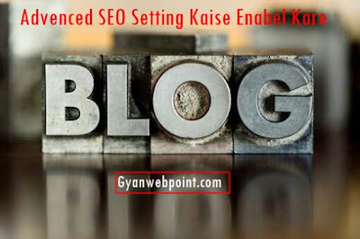 Blog-Me-Advenc-SEO-Setting-Kaise-Enabel-Kare