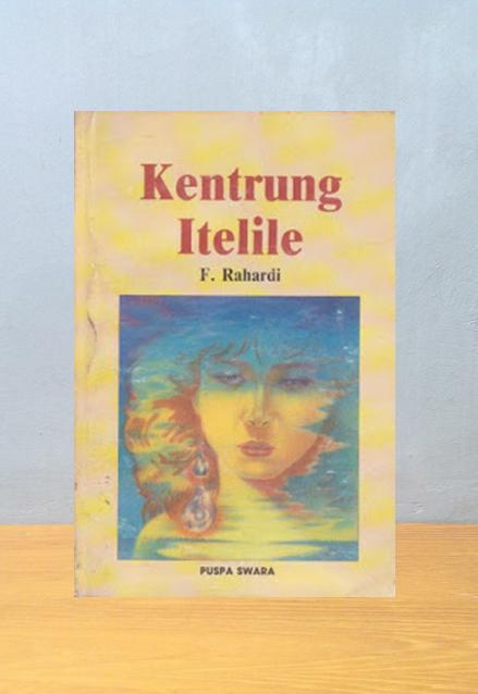 KENTRUNG ITELILE, F. Rahardi