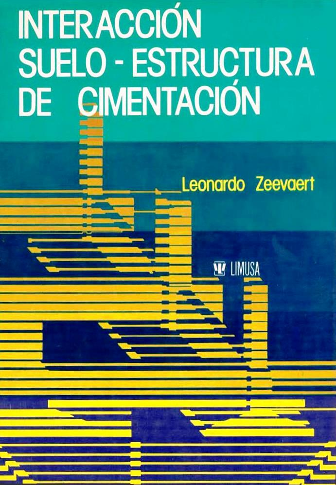 Interacción suelo-Estructura de cimentación – Leonardo Zeevaert