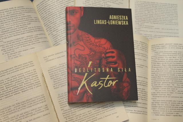 Bezlitosna siła. Kastor – Agnieszka Lingas-Łoniewska