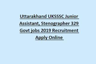 Uttarakhand UKSSSC Junior Assistant, Stenographer 329 Govt jobs 2019 Recruitment Apply Online