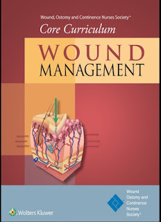Wound, Ostomy and Continence Nurses Society Core Curriculum – Wound Management