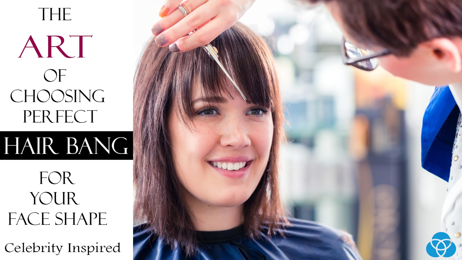 The Art Of Choosing Perfect Hair Bang For Your Face Shape - Celebrity  Inspired - Vestellite