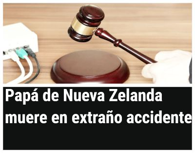 El Papá de Nueva Zelanda muere en un extraño accidente