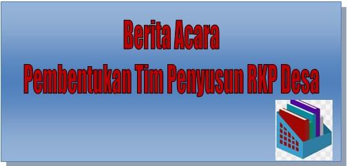 Download Berita Acara Pembentukan Tim Penyusun RKP Desa 2022