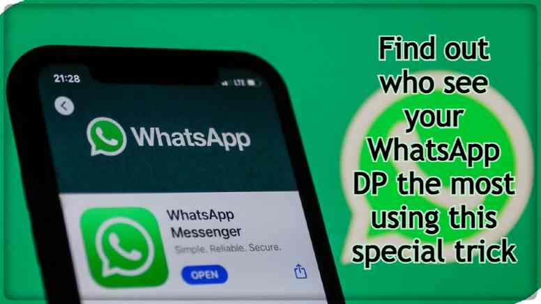 Find out who see your WhatsApp DP the most using this special trick