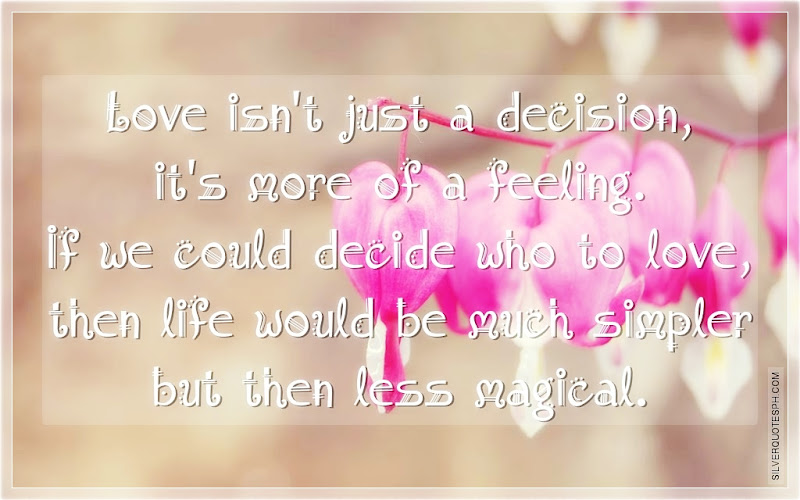 Love Isn't Just A Decision, It's More Of A Feeling, Picture Quotes, Love Quotes, Sad Quotes, Sweet Quotes, Birthday Quotes, Friendship Quotes, Inspirational Quotes, Tagalog Quotes