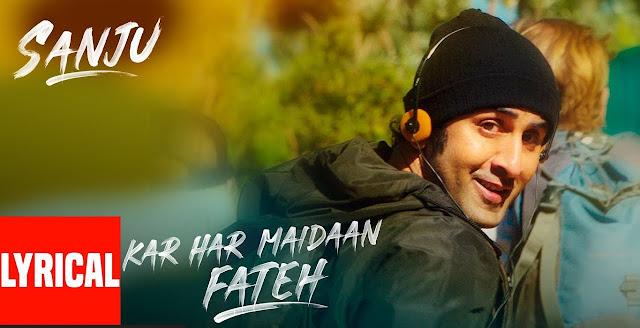 Kar Har Maidaan Fateh Lyrical | Sanju | Ranbir Kapoor l Lyrics