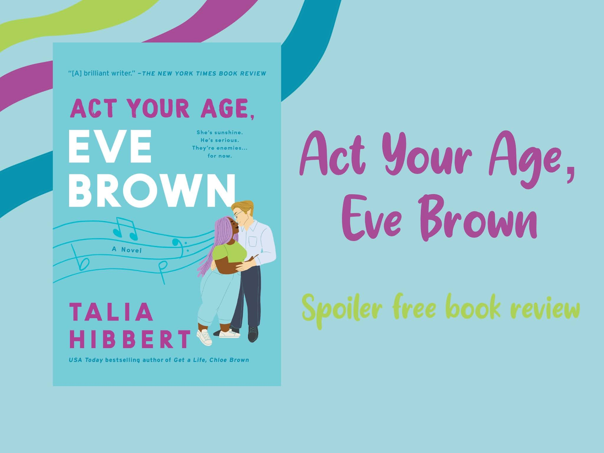 Act Your Age, Eve Brown - Talia Hibbert | Spoiler Free Book Review