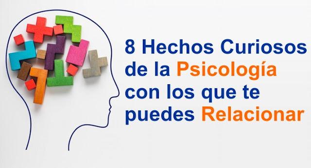 8 Hechos Curiosos de la Psicología con los que te puedes Relacionar
