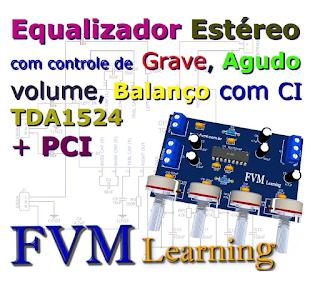 Equalizador estéreo com controle de Grave / Agudo / volume / Balanço com CI TDA1524 + PCI
