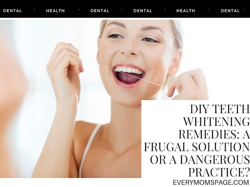 DIY Teeth Whitening Remedies: A Frugal Solution or a Dangerous Practice?