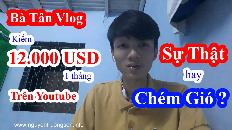 Bà Tân Vlog Kiếm 12.000 USD/tháng Trên Youtube - Sự Thật hay Chém Gió?
