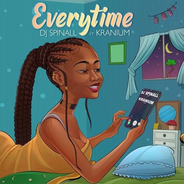"[Lyrics] DJ Spinall x Kranium – ""Everytime"""