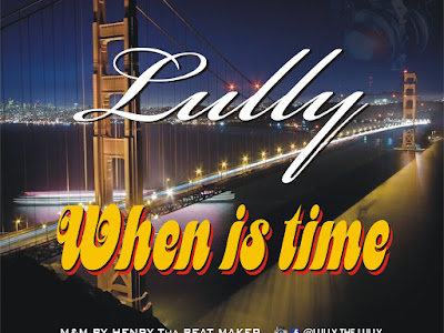 DOWNLOAD MP3: Lully - When is Time