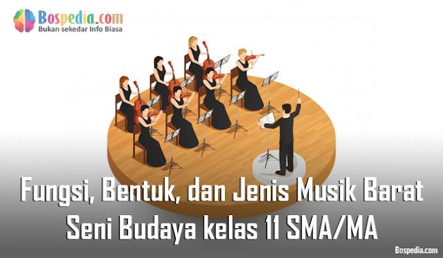 Materi Fungsi, Bentuk, dan Jenis Musik Barat Mapel Seni Budaya kelas 11 SMA/MA