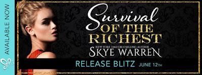 Release Blitz: Survival of the Richest by Skye Warren
