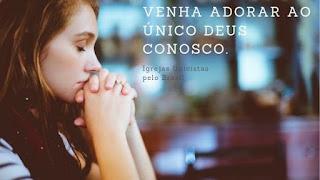 Venha adorar ao ÚNICODeus conosco.