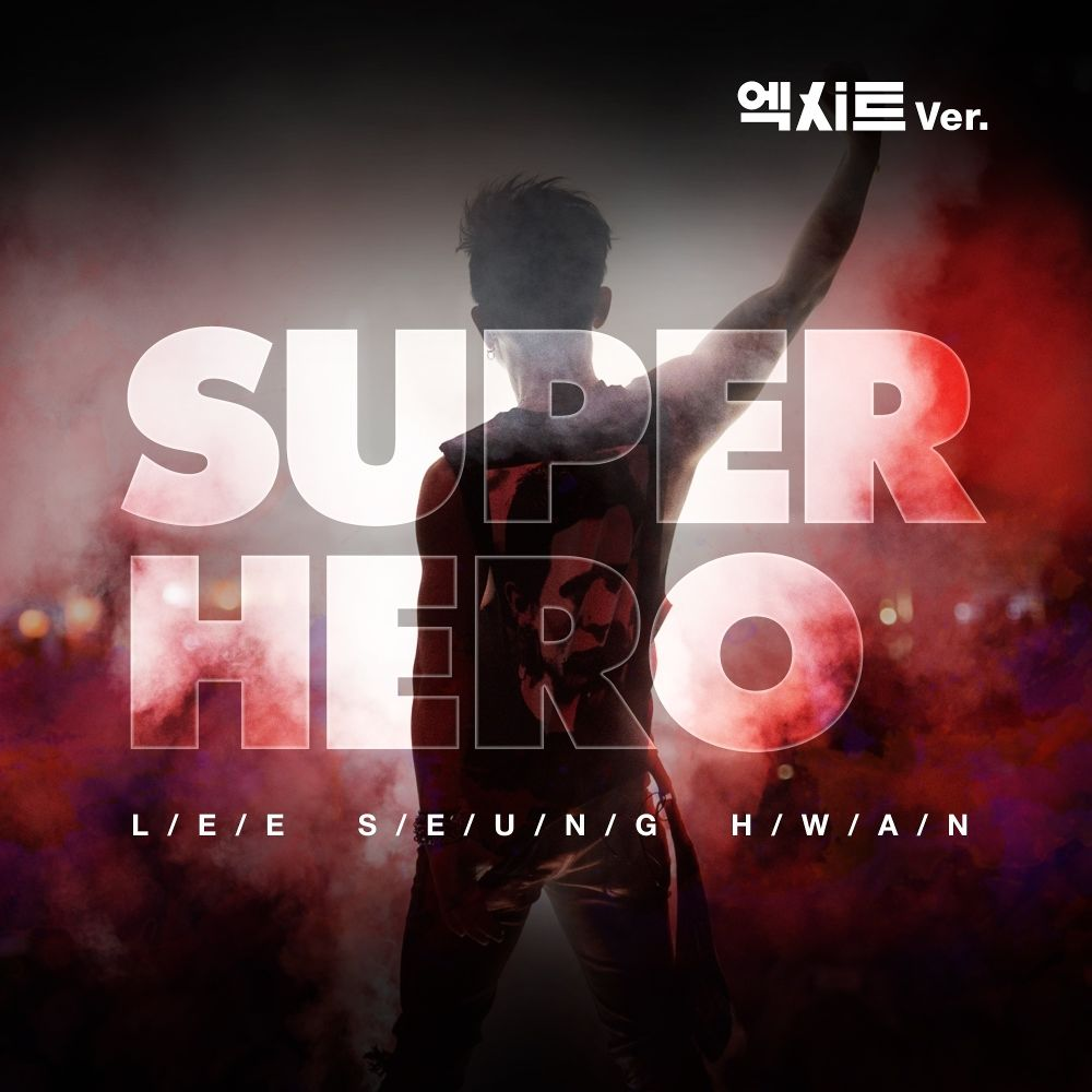 Lee Seung Hwan – SUPER HERO (EXIT OST Ver.) – Single