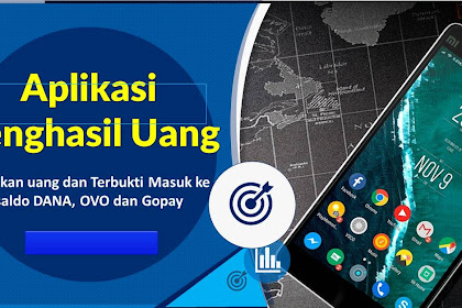 Rieview Aplikasi Penghasil Uang Terbaik 2021 DANA, OVO, Gopay