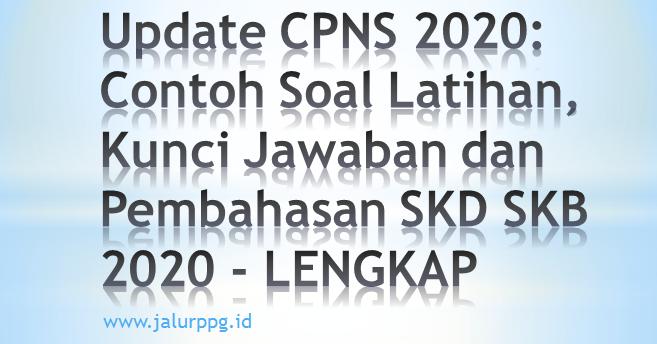 Update Cpns 2020 Contoh Soal Latihan Kunci Jawaban Dan Pembahasan Skd Skb 2020 Jalurppg Id