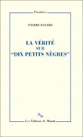"""Pierre Bayard  La vérité sur """"Dix petits nègres""""  Minuit"""