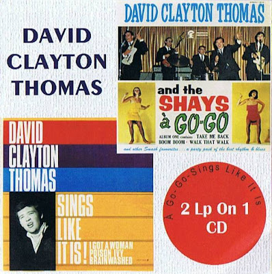 David Clayton Thomas&The Shays - A Go-Go&Sings Like It Is (1964-1965)
