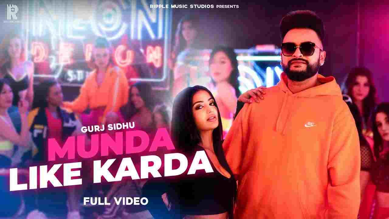 मुंडा लाइक करदा Munda Like Karda Lyrics in Hindi Gurj Sidhu Punjabi Song