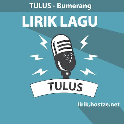 Lirik lagu Bumerang - Tulus - Lirik lagu Indonesia