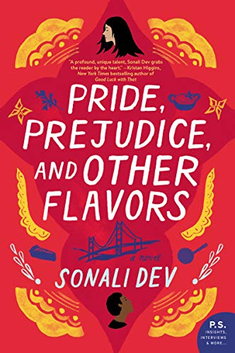 fiction, reading, amreading, goodreads, Kindle, book club, Pride, Prejudice, and Other Flavors, Sonali Dev, beach reads, summer reads